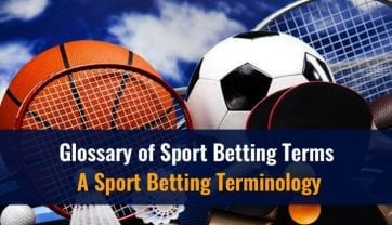 Sport Betting Terms Explained – The Online Betting Glossary A to Z