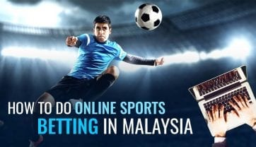 How To Do Online Sports Betting in Malaysia?